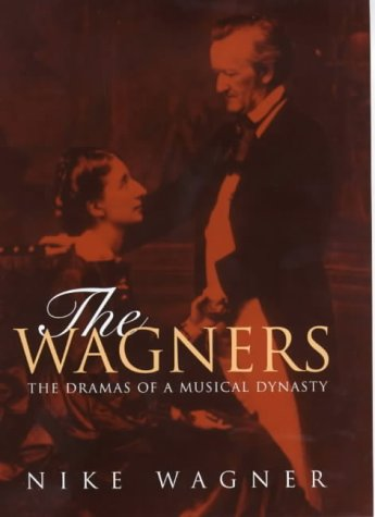 Wagner Ewald the wagners the dramas of a musical dynasty by wagner nike