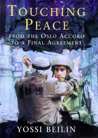 9780297643166: Touching Peace: From the Oslo Accord to a Final Agreement