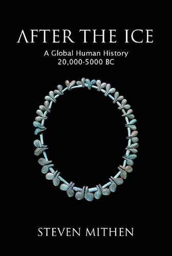 9780297643180: After the ice: a global human history 20,000 -5000BC