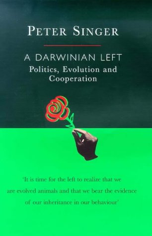 9780297643364: A Darwinian Left: politics, evolution and cooperation [Darwinism today series]