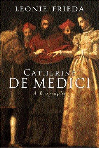 9780297643517: Catherine de Medici: A Biography