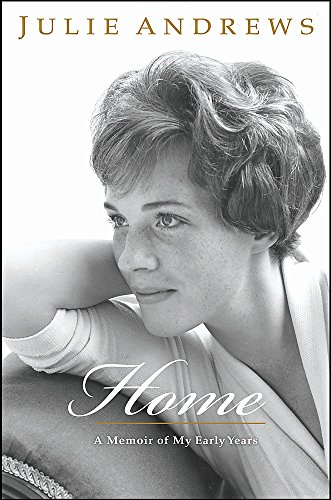 HOME A Memoir of My Early Years (SIGNED COPY): ANDREWS, Julie