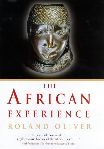 9780297643661: The African Experience: From Olduvai Gorge to the 21st Century (History of Civilization)