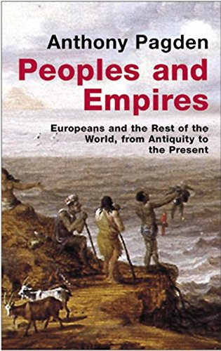 9780297643708: Peoples and Empires: Europeans and the Rest of the World, from Antiquity to the Present (Universal History)