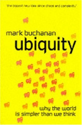 9780297643760: Ubiquity: The New Science That is Changing the World: The Science of History or Why the World is Simpler than we Think