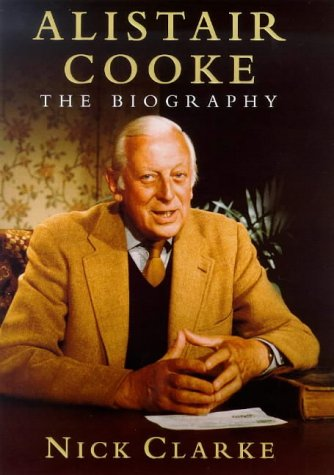 Alistair Cooke. The Biography.