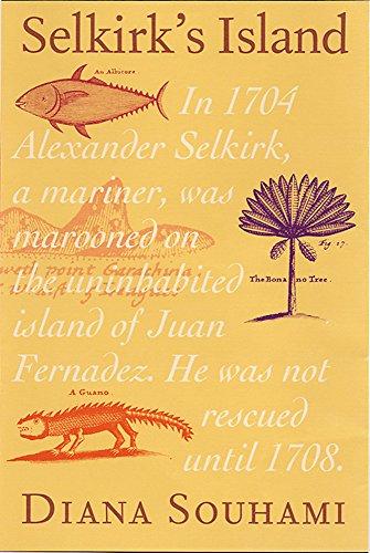 Selkirk's Island - Alexander Selkirk marooned on: Souhami, Diana