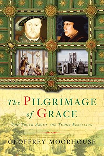 9780297643937: The Pilgrimage of Grace: The Rebellion That Shook Henry VIII's Throne