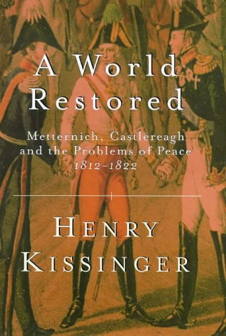 9780297643951: A World Restored: Metternich, Castlereagh and The Problems of Pea
