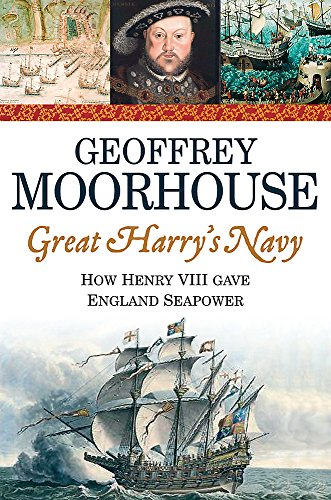 9780297645443: Great Harry's Navy: How Henry VIII Gave England Seapower