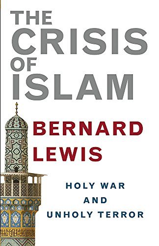 9780297645481: The Crisis of Islam: Holy War and Unholy Terror