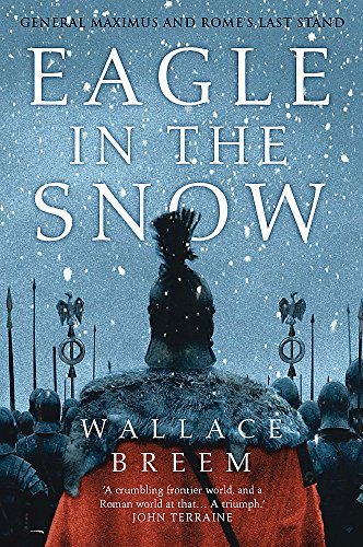 9780297645610: Eagle in the Snow: General Maximus and Rome's Last Stand