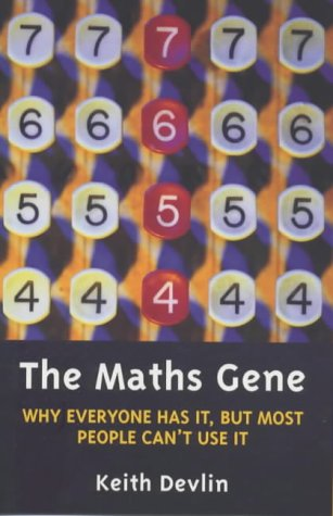 9780297645719: The Maths Gene: Why Everyone Has it, But Most People Don't Use it