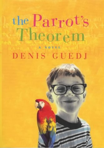 9780297645788: The Parrot's Theorem : A Novel