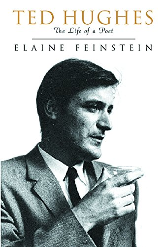 9780297646013: Ted Hughes: The Biography of a Poet: The Life of a Poet