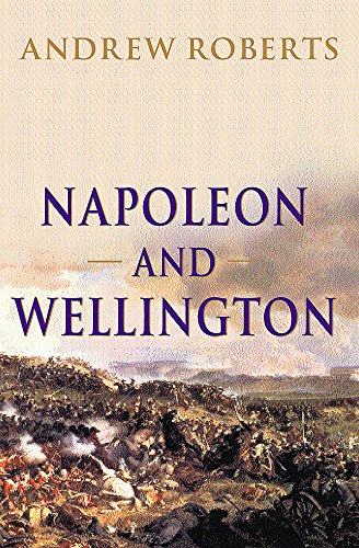 9780297646075: Napoleon and Wellington