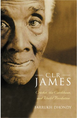 9780297646136: C.L.R. James: Cricket, The Caribbean and World Revolution