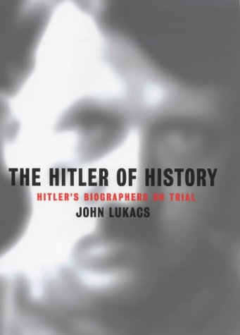 9780297646464: The Hitler of History