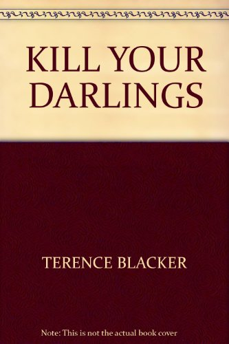 9780297646594: Kill Your Darlings