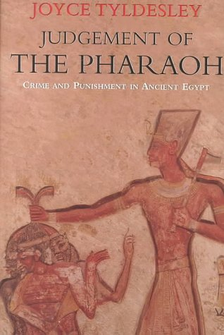 9780297646693: Judgement of the Pharaoh: Crime and Punishment in Ancient Egypt