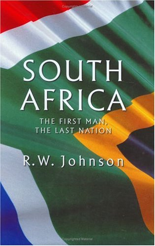 9780297646723: South Africa: The First Man, the Last Nation (UNIVERSAL HISTORY)