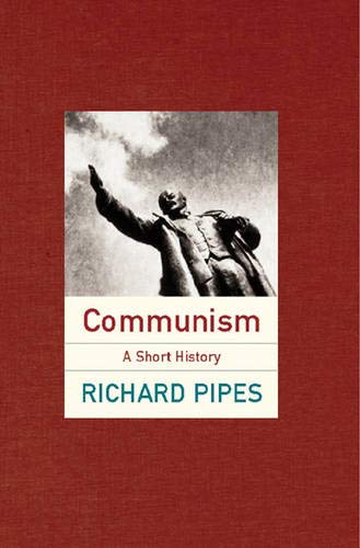 Communism; a Brief History: pipes, richard