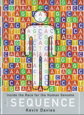 9780297646983: The Sequence: Inside the Race for the Human Genome