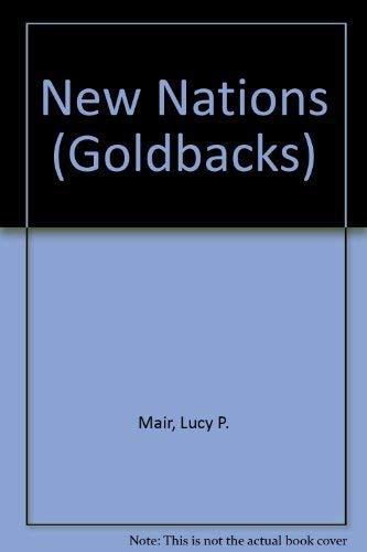 New Nations (Goldbacks): Mair, Lucy P.