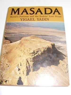 Masada: Herod's Fortress and the Zealots' Last: Yadin, Yigael