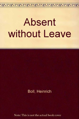9780297747888: Absent without Leave