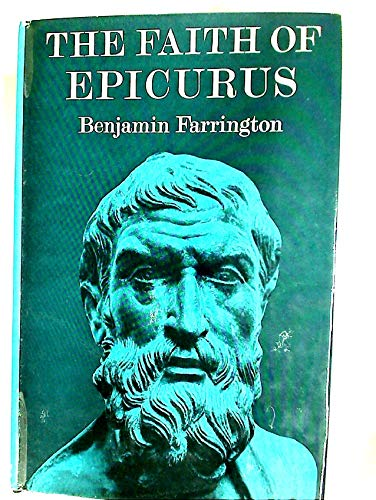 9780297748229: Faith of Epicurus