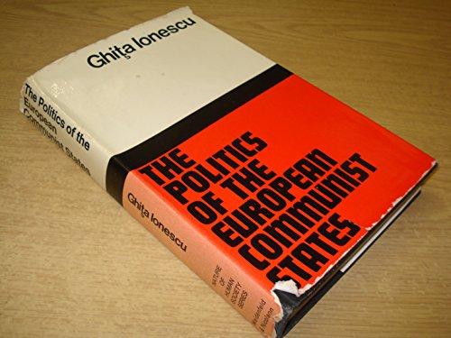 9780297748601: The Politics of the European Communist States