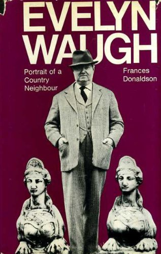 9780297760412: Evelyn Waugh: Portrait of a Country Neighbour