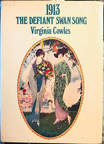 9780297761594: 1913: The Defiant Swan Song