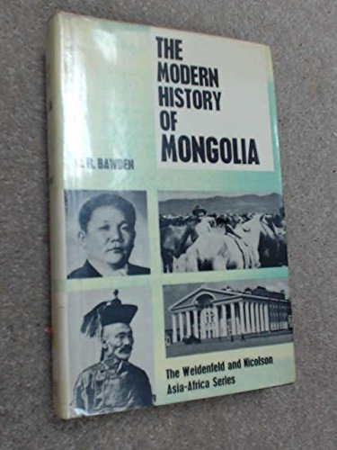 9780297762010: The Modern History of Mongolia (The Praeger Asia-Africa Series)