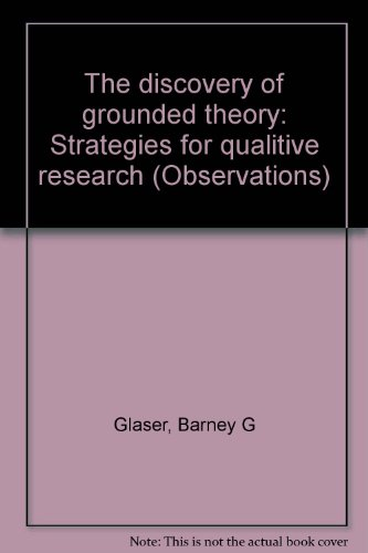 9780297763185: The discovery of grounded theory: Strategies for qualitive research (Observations)