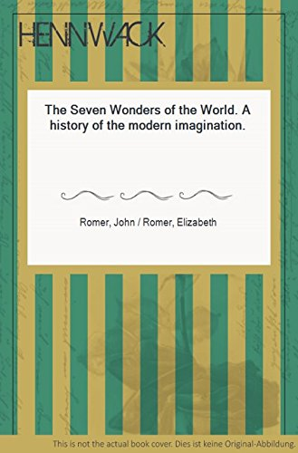 9780297763918: The Seven Wonders of the World: A History of the Modern Imagination