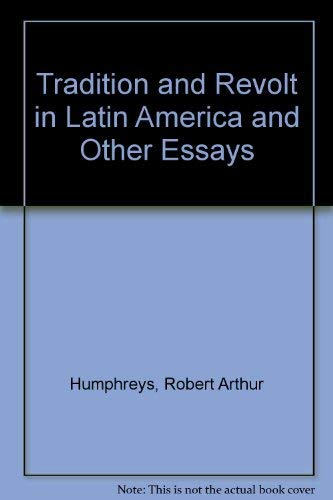 9780297764540: Tradition and Revolt in Latin America and Other Essays