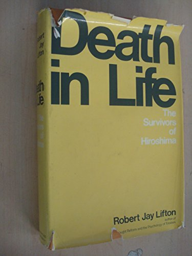 9780297764663: Death in life: The survivors of Hiroshima