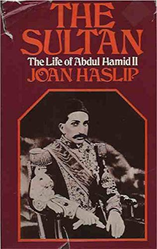 9780297765196: The Sultan: The Life of Abdul Hamid II