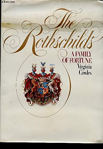 The Rothschilds. A Family of Fortune