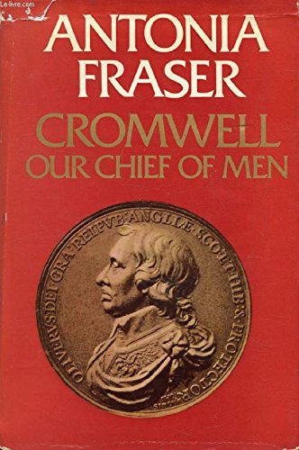 9780297765561: Cromwell - Our Chief of Men