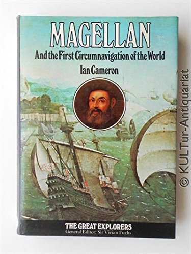 9780297765684: Magellan and the First Circumnavigation of the World (Great explorers)