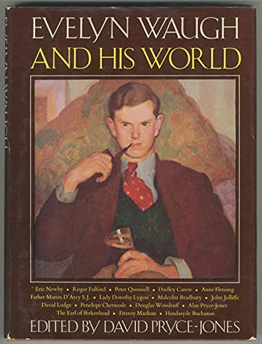 9780297765707: Evelyn Waugh and His World