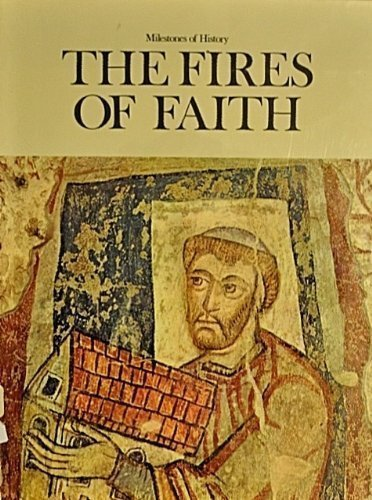9780297766087: THE FIRES OF FAITH (MILESTONES OF HISTORY)