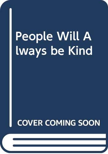9780297766612: People Will Always be Kind