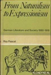 9780297766728: From naturalism to expressionism;: German literature and society 1880-1918