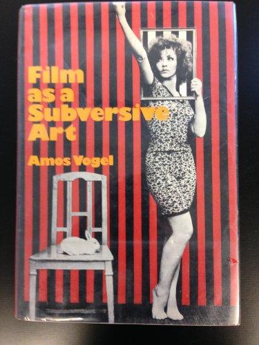 9780297766742: Film as a Subversive Art