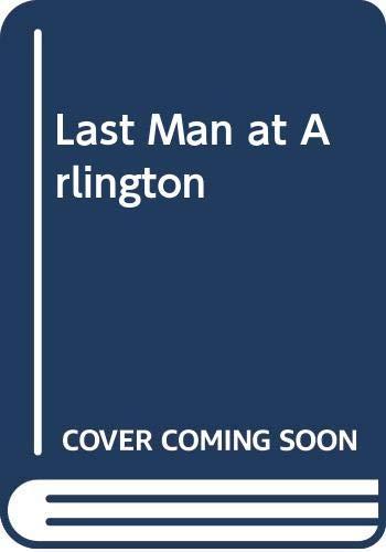 9780297767237: Last Man at Arlington