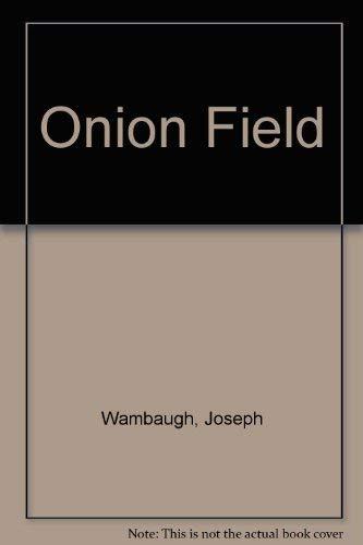 Onion Field: Joseph Wambaugh